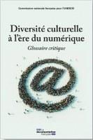 Glossaire de la diversité culturelle à l'ère du numérique
