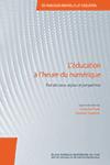 L'éducation à l'heure du numérique